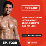 Artwork for How Testosterone Levels Affect Muscle Growth and Fat Loss