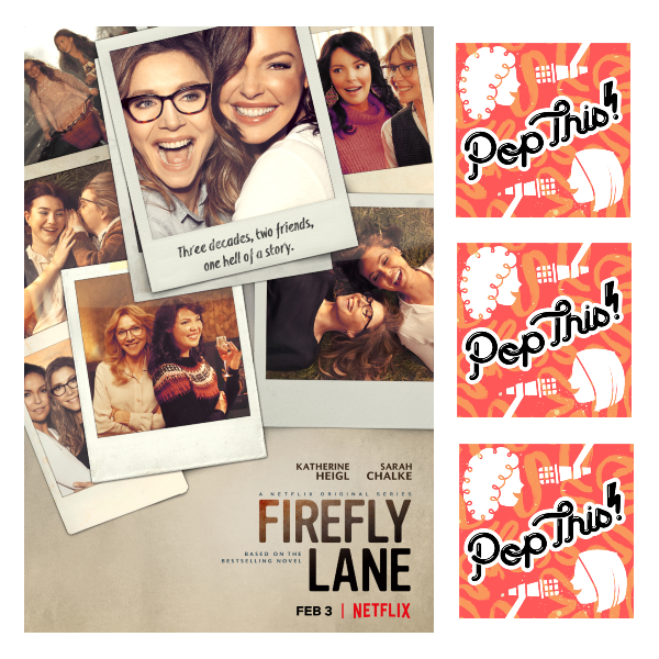 Pop This! Podcast Episode 274: Firefly Lane