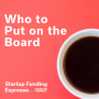 Artwork for Startup Funding Espresso -- Who to Put on the Board