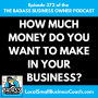 Artwork for How Much Money Do You Want to Make in Your Business?