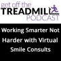 Artwork for Working Smarter Not Harder Through Virtual Smile Consults