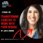 Artwork for EP 128: Transitioning Careers to Work with Your Spouse with HGTV Star, Anita Corsini
