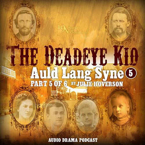 Auld Lang Syne, part 5 (Deadeye Kid #5)