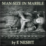 Artwork for FROM THE GREAT LIBRARY OF DREAMS 13 –  Man-size in Marble by E Nesbit