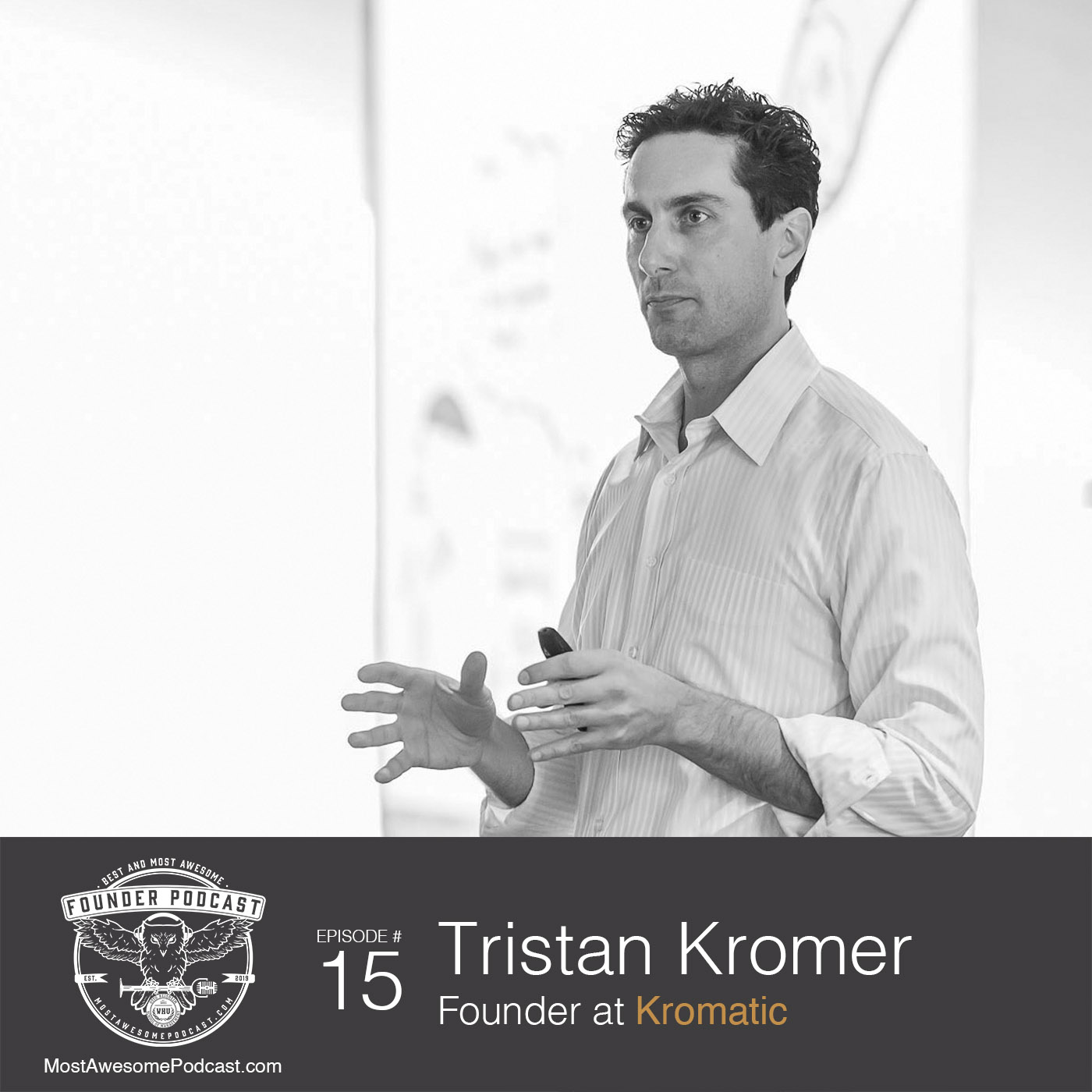 Ep. 15 - The Art of Lean with Tristan Kromer