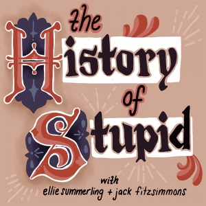 The History of Stupid
