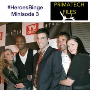 050 – #HeroesBinge Minisode 3