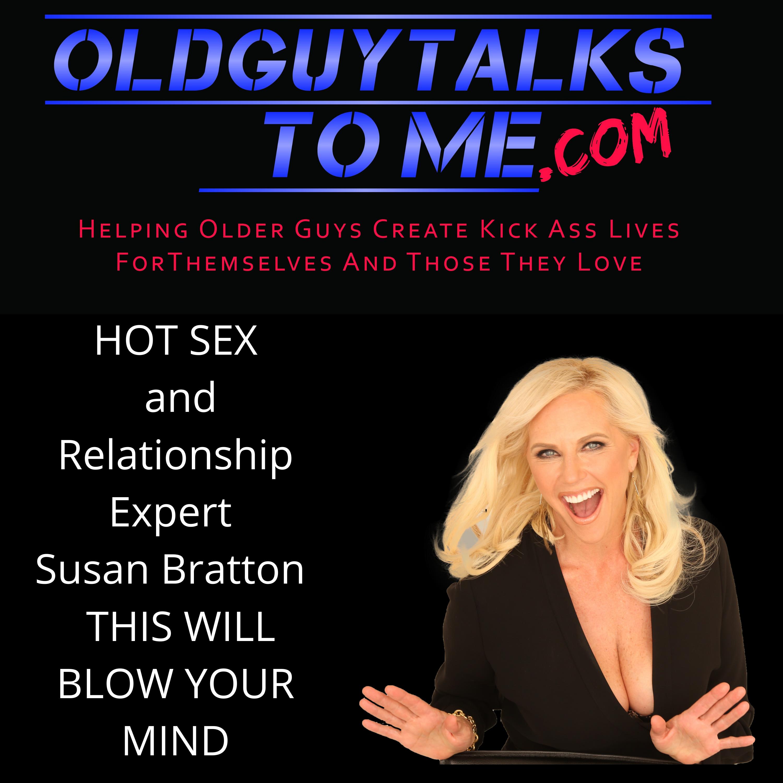 OldGuyTalksToMe - HOT SEX ADVISER SUSAN BRATTON
