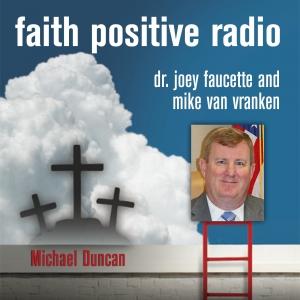 Faith Positive Radio: Michael Duncan