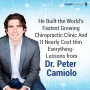 Artwork for 37 - He Built the World's Fastest Growing Chiropractic Clinic And It Nearly Cost Him Everything - Lessons from Dr. Peter Camiolo