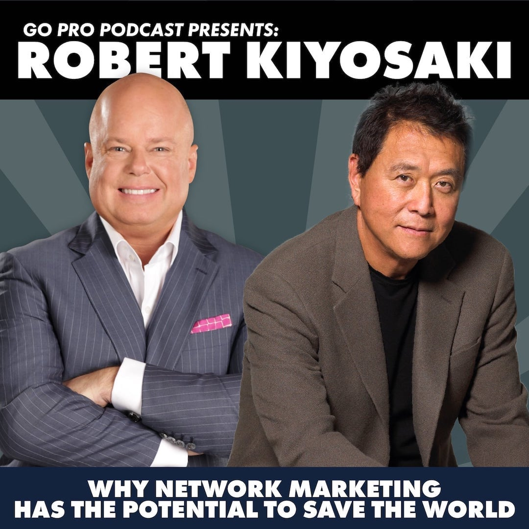 Robert Kiyosaki: Why Network Marketing Has the Potential to Save the World