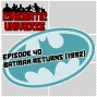 Artwork for Episode 40: Batman Returns (1992)