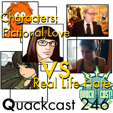 Episode 246 - Characters: Fictional Love vs Real Life Hate
