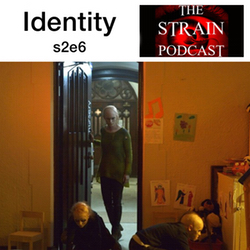 s2e6 Identity - The Strain Podcast