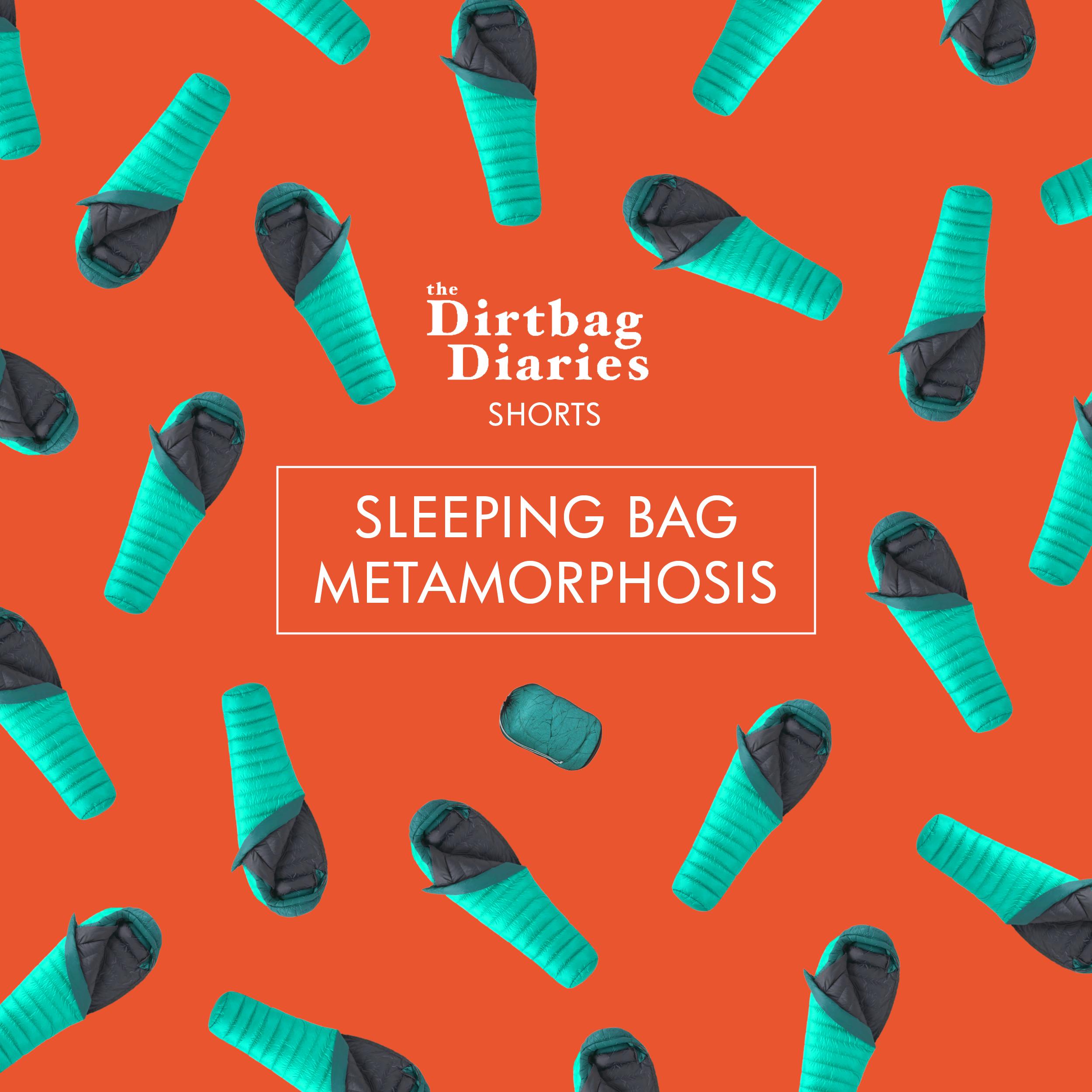The Shorts--Sleeping Bag Metamorphosis