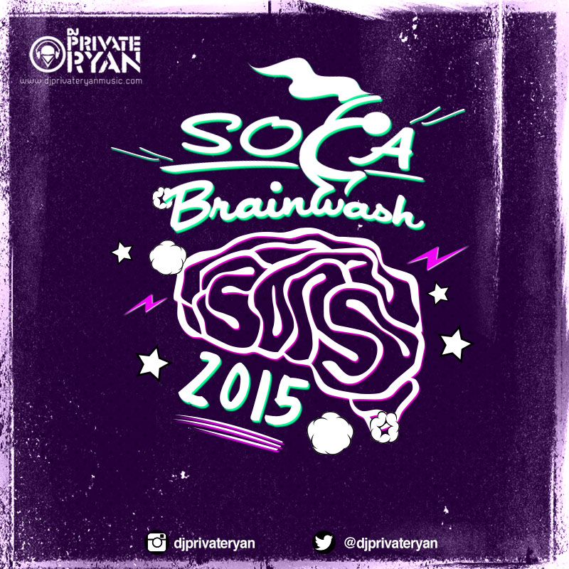 Dj Private Ryan Presents Soca Brainwash 2015