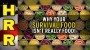 Artwork for Why your SURVIVAL FOOD isn't really FOOD!