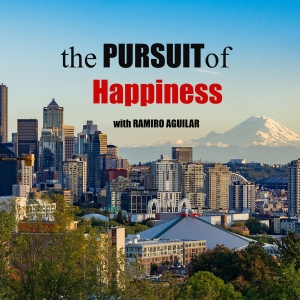 The Pursuit of Happiness with Ramiro Aguilar