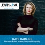 Artwork for Human-Robot Interaction and Empathy with Kate Darling - TWIML Talk #289