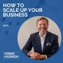 Artwork for How to Scale Up Your Business with Verne Harnish