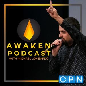 Awaken Podcast with Michael Lombardo
