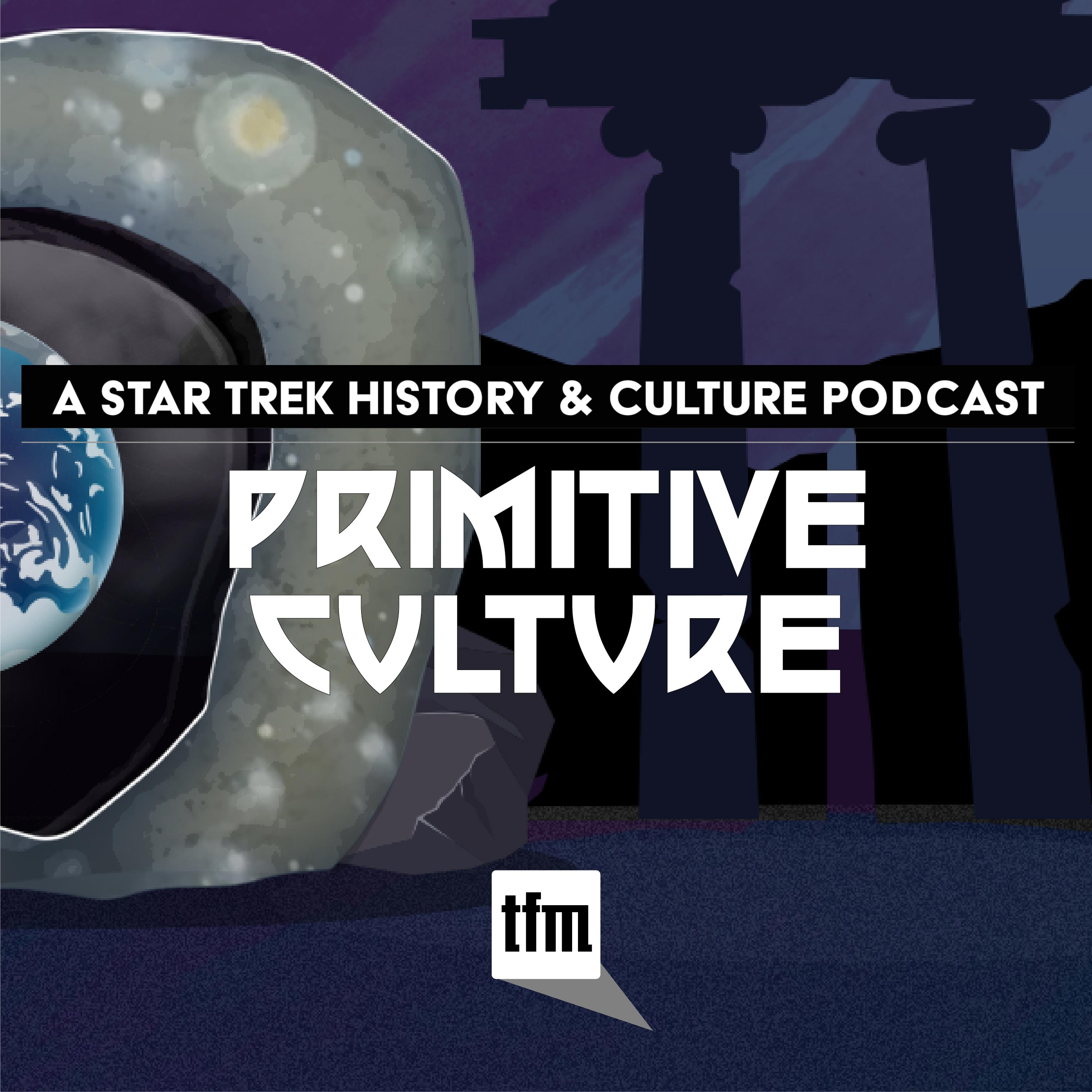 Primitive Culture: A Star Trek History and Culture Podcast show art