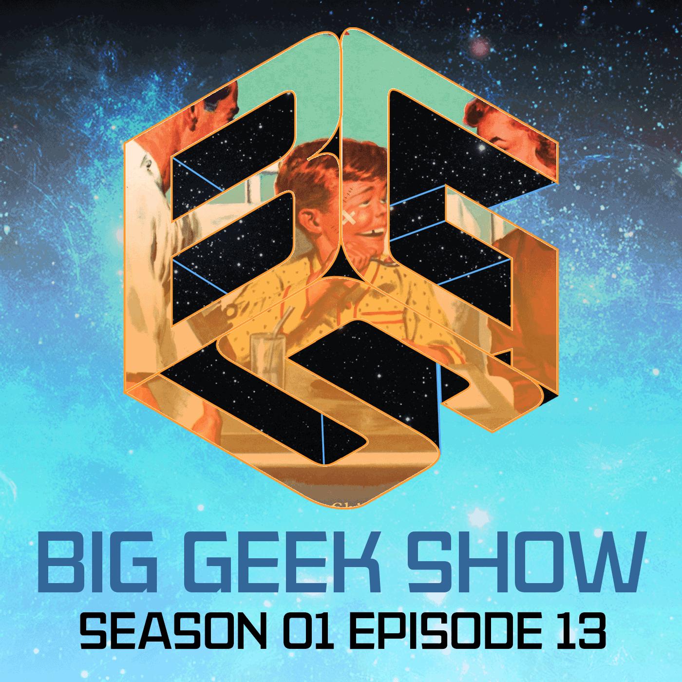 Artwork for Big Geek Show S01E13