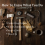 Artwork for How to Enjoy What You Do, by Pastor Greg Byman