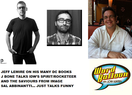 Word Balloon Podcast Jeff Lemire J Bone and Sal Abbinanti