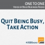 Artwork for Program 122 - Quit Being Busy, Take Action