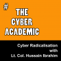 Artwork for Cyber Radicalisation with Lt. Col. Hussain Ibrahim