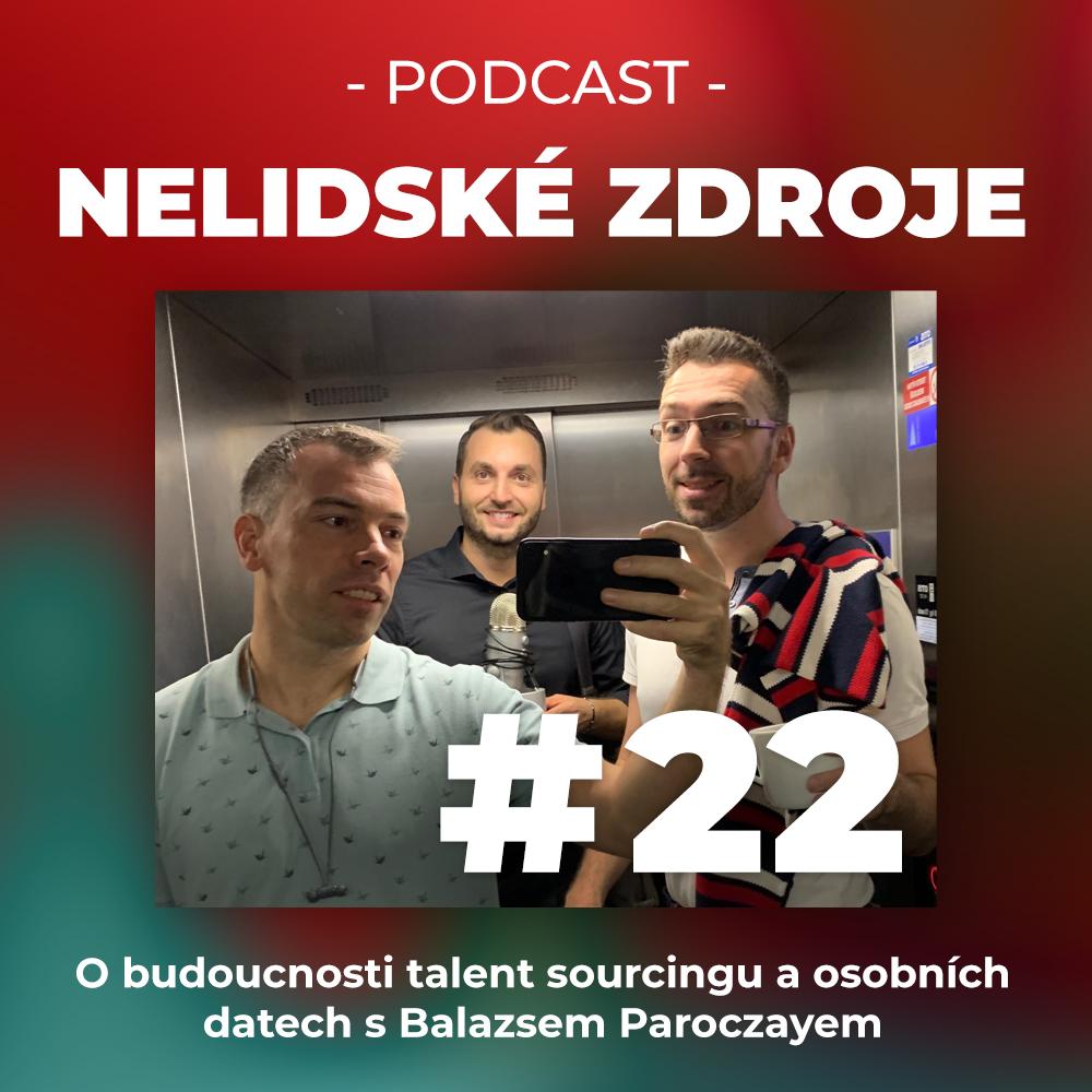 22: O budoucnosti talent sourcingu a osobních datech s Balazsem Paroczayem, Vice President of Global Sourcing ve společnosti Cielo Talent