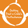 Artwork for Getting Past a Child's Perfectionism: What Drives Children's Rigid Behaviors?