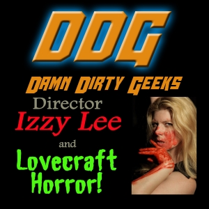 Filmmaker IZZY LEE on LOVECRAFT HORROR
