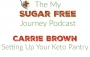 Artwork for Episode 135: Carrie Brown on Setting Up Your Keto Pantry