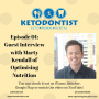 Artwork for The Ketodontist Podcast- Episode 01- Guest: Marty Kendall of Optimising Nutrition