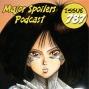 Artwork for Major Spoilers Podcast #787: Battle Angel Alita