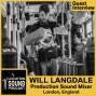 Artwork for 050 Will Langdale - Production Sound Recordist and Boom Op based out of London, England