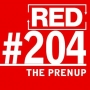 Artwork for RED 204: Why I Didn't Get A Prenuptial Agreement - A Business Lesson