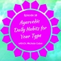 Artwork for Back to Basics: Ayurvedic Daily Habits for Your Type