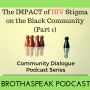 Artwork for The IMPACT of HIV Stigma on the Black Community  (Part 1). Ep. 46
