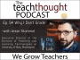 Artwork for The TeachThought Podcast Ep. 94 Why I Don't Grade