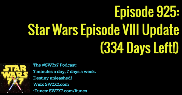925: Star Wars Episode VIII Update