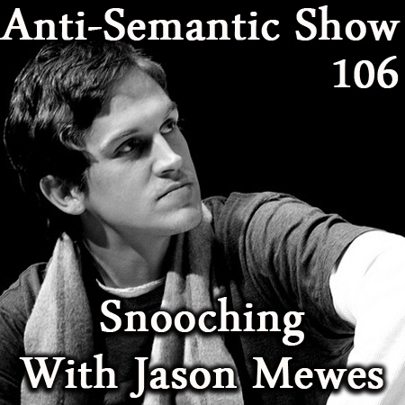 Episode 106 - Snooching With Jason Mewes