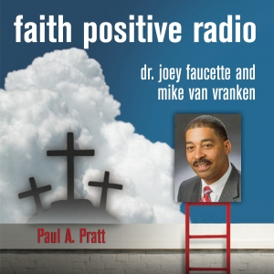 Faith Positive Radio: Paul Pratt