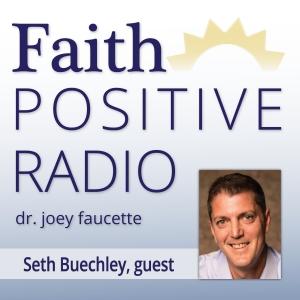 Faith Positive Radio: Seth Bueckley