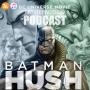 Artwork for MovieFaction Podcast - Batman: Hush