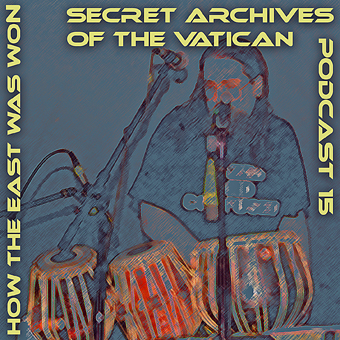 Secret Archives of the Vatican Podcast 15 - How the East Was Won