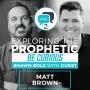 Artwork for Exploring the Prophetic with Matt Brown (Season 2, Ep. 37)