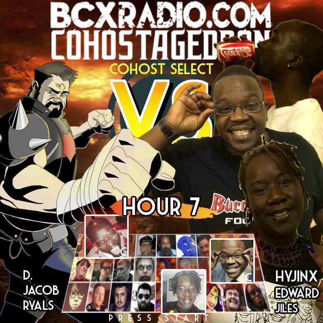 BCXradio 6.01.07 - COHOSTAGEDDON: HOUR 7